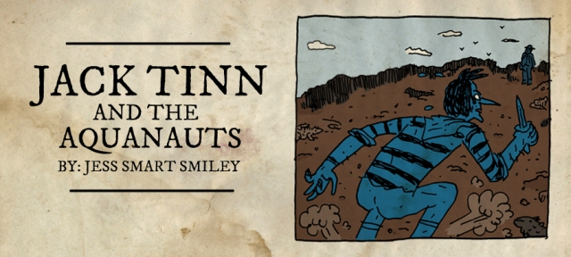 """New web comic """"Jack Tinn and the Aquanauts"""" from Jess Smart Smiley."""